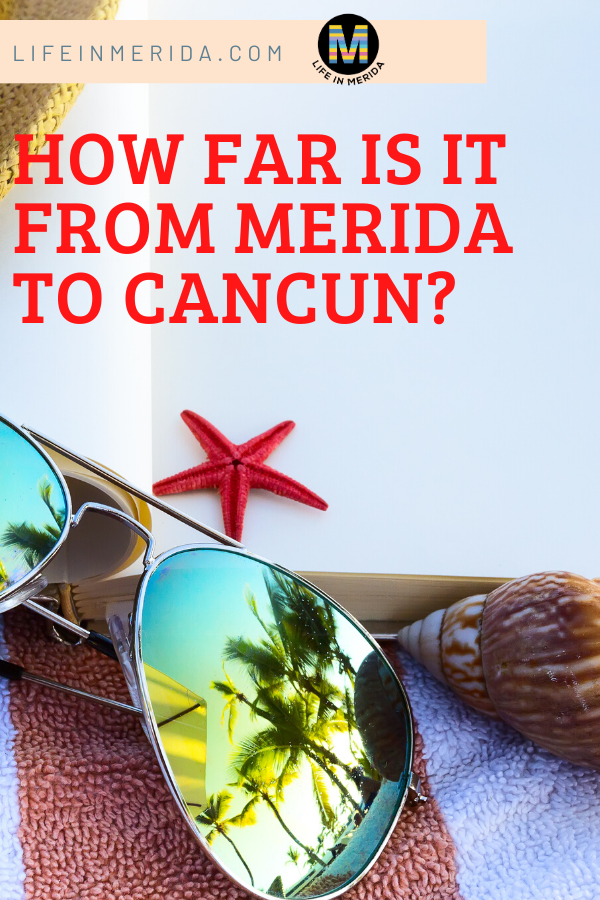 How far is it from Merida to Cancun?
