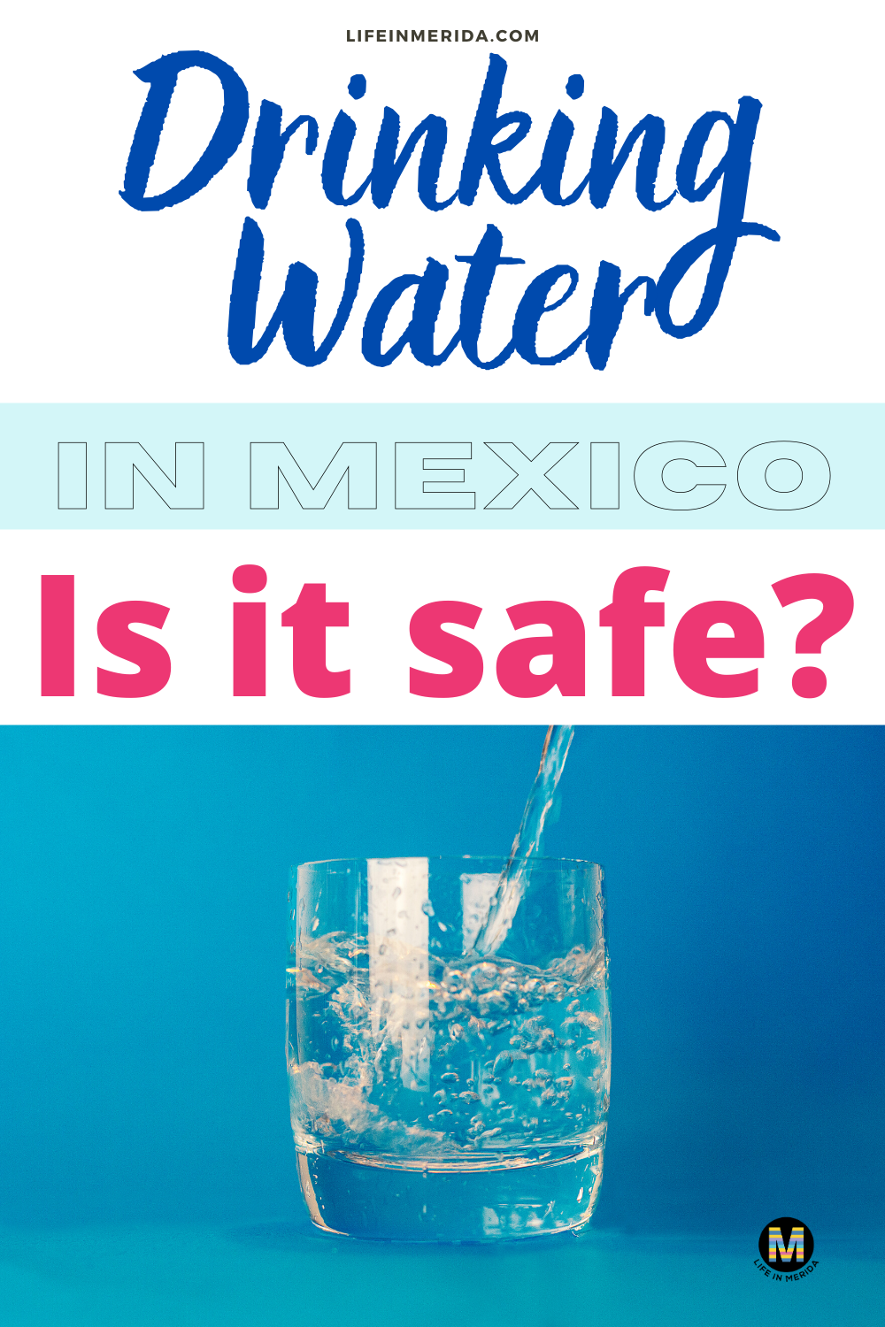 Is the Drinking Water in Merida Mexico Safe