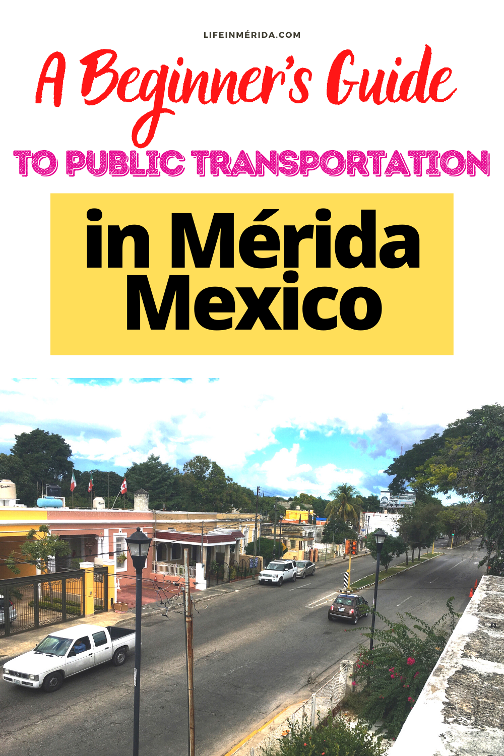 A Beginner's Guide to Public Transportation in Mérida Mexico