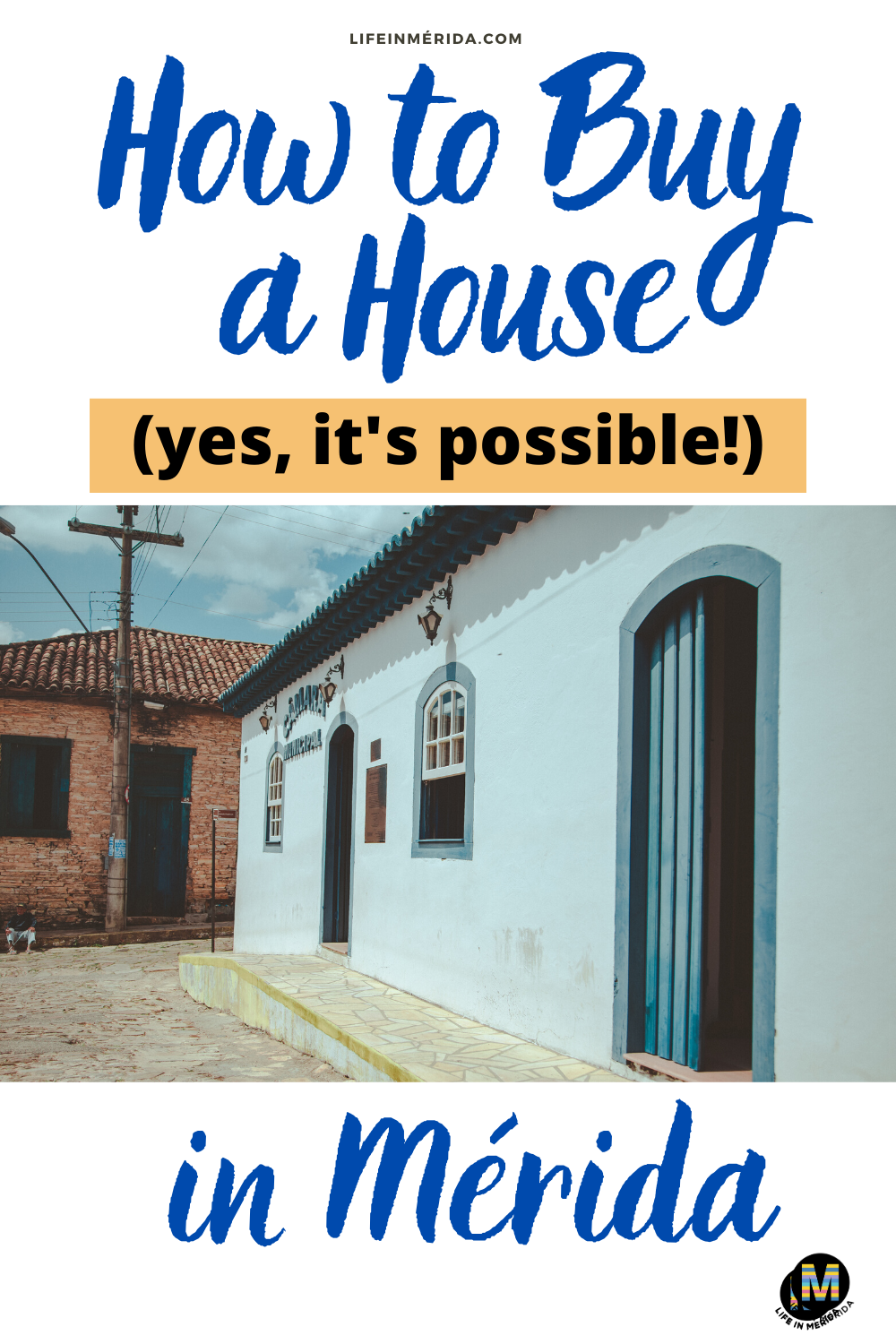 How to Buy a House in Mérida Mexico